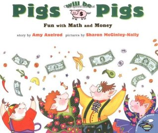 Pigs Will Be Pigs by Amy Axelrod