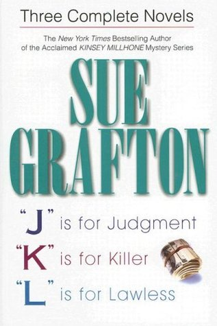 Three Complete Novels: J is for Judgment / K is for Killer / L is for Lawless