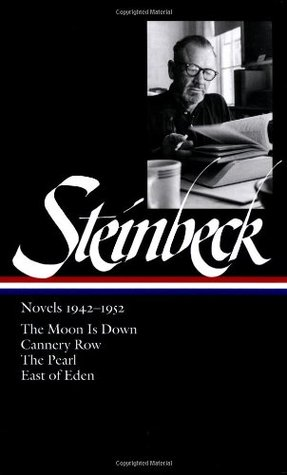 Novels 1942-52: The Moon is Down/Cannery Row/The Pearl/East of Eden