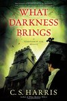What Darkness Brings (Sebastian St. Cyr, #8) by C.S. Harris