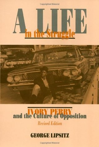 A Life In The Struggle by George Lipsitz