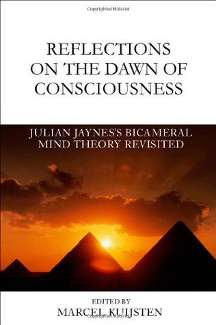 Reflections on the Dawn of Consciousness by Marcel Kuijsten