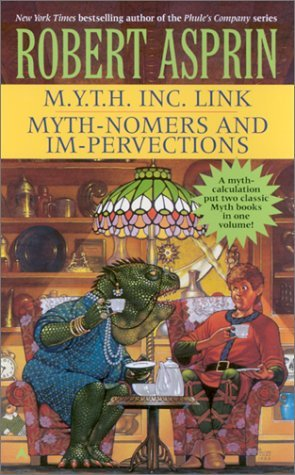 M.Y.T.H. Inc. Link / Myth-Nomers and Impervections by Robert Lynn Asprin