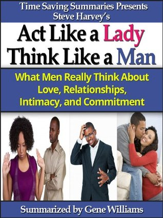 Act Like a Lady, Think Like a Man: A Summary of Steve Harvey