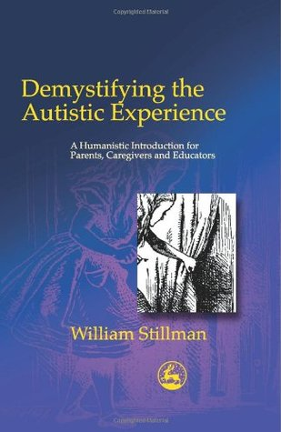 Demystifying the Autistic Experience by William Stillman