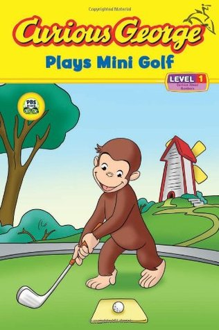 Curious George Plays Mini Golf by H.A. Rey