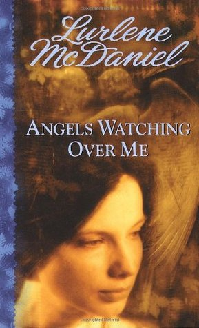 Angels Watching Over Me (Angels Trilogy, #1)