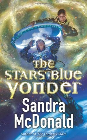 The Stars Blue Yonder by Sandra McDonald