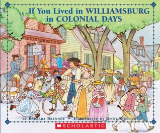 If You Lived In Williamsburg in Colonial Days by Barbara Brenner