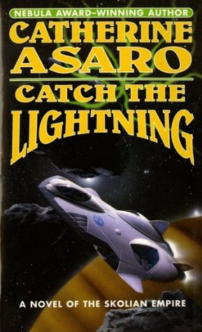 Catch the Lightning by Catherine Asaro