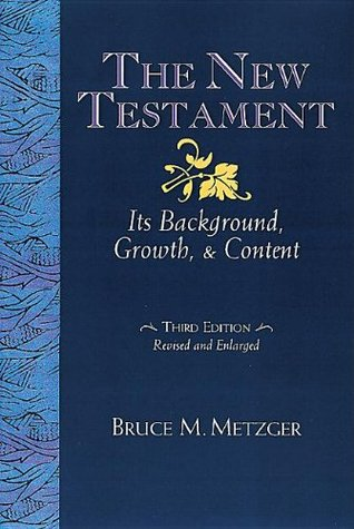 The New Testament by Bruce M. Metzger