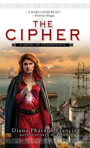The Cipher by Diana Pharaoh Francis