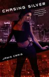 Chasing Silver (Silver Maiden, #1)