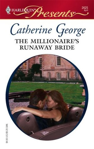 The Millionaire's Runaway Bride by Catherine George