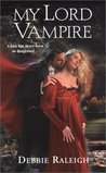 My Lord Vampire (Immortal Rogues #1)