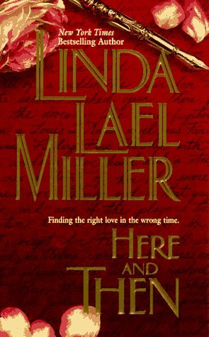 Here and Then by Linda Lael Miller