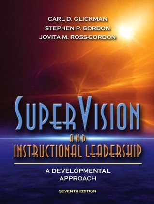SuperVision and Instructional Leadership by Carl D. Glickman