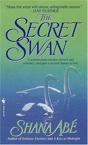 The Secret Swan by Shana Abe