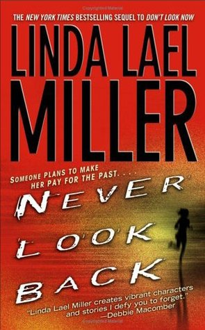 Never Look Back by Linda Lael Miller