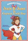 Junie B. Jones Is Captain Field Day (Junie B. Jones, #16)