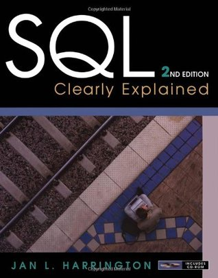 SQL Clearly Explained (The Morgan Kaufmann Series in Data Management Systems)