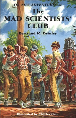 The New Adventures of the Mad Scientists' Club by Bertrand R. Brinley