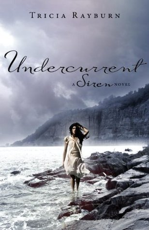 Undercurrent by Tricia Rayburn