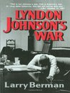 Lyndon Johnson's War: The Road to Stalemate in Vietnam