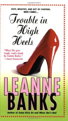 Trouble in High Heels by Leanne Banks