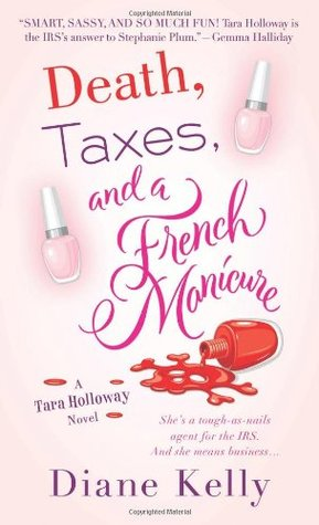 Death, Taxes, and a French Manicure (Tara Holloway, #1)