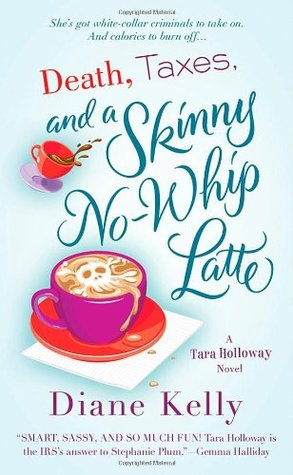 Free download Death, Taxes, and a Skinny No-Whip Latte (Tara Holloway #2) PDF by Diane Kelly