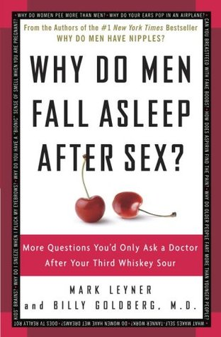 Why Do Men Fall Asleep After Sex? More Questions You'd Only A... by Mark Leyner