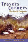 Travers Corners: The Final Chapters: Stories