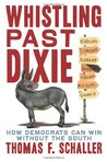 Whistling Past Dixie: How Democrats Can Win Without the South