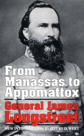 From Manassas To Appomattox by General James Longstreet