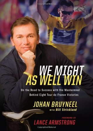 We Might As Well Win by Johan Bruyneel