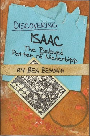 Discovering Isaac: The Beloved Potter of Niederbipp (Remembering Isaac, #2)
