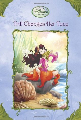 Trill Changes Her Tune Tales of Pixie Hollow 22
