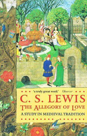The Allegory of Love by C.S. Lewis