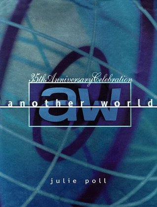 Another World by Julie Poll