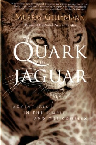The Quark and the Jaguar by Murray Gell-Mann