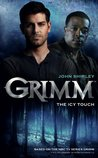 Grimm: The Icy Touch (Grimm, #1)