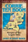 Corrie Ten Boom: Keeper of the Angels' Den (Chrisitan Heroes: Then & Now)