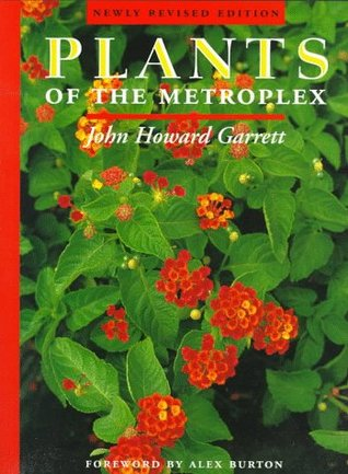Plants of the Metroplex by John Howard Garrett