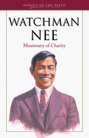 Watchman Nee by Bob Laurent