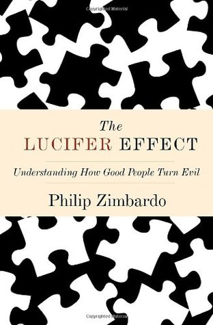 The Lucifer Effect by Philip G. Zimbardo