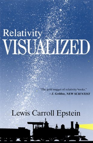 Relativity Visualized by Lewis Carroll Epstein