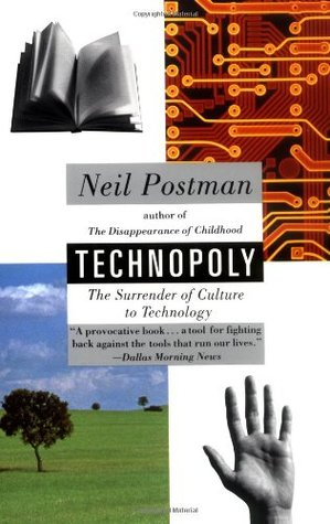 a review of neil postmans book technopoly the surrender of culture to technology Technopoly: the surrender of culture to technology front cover neil postman  vintage books, 1993 - social science - 222 pages  librarything review.