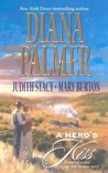 A Hero's Kiss: The Founding Father / Wild West Wager / Snow Maiden (Jacobsville)