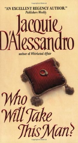 Who Will Take This Man? by Jacquie D'Alessandro